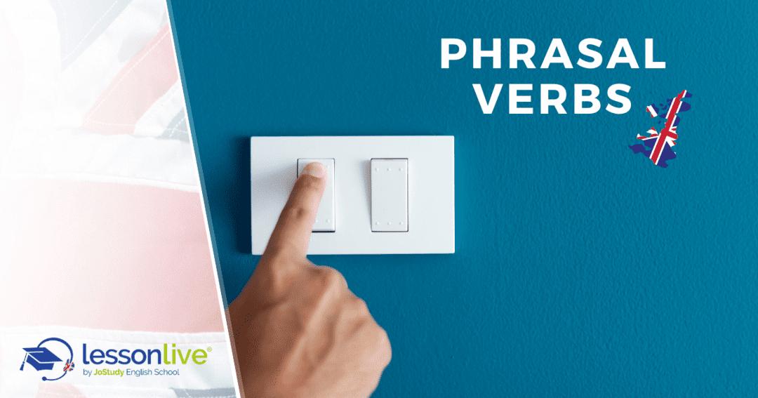Phrasal Verbs: come e quando utilizzare i verbi frasali in inglese