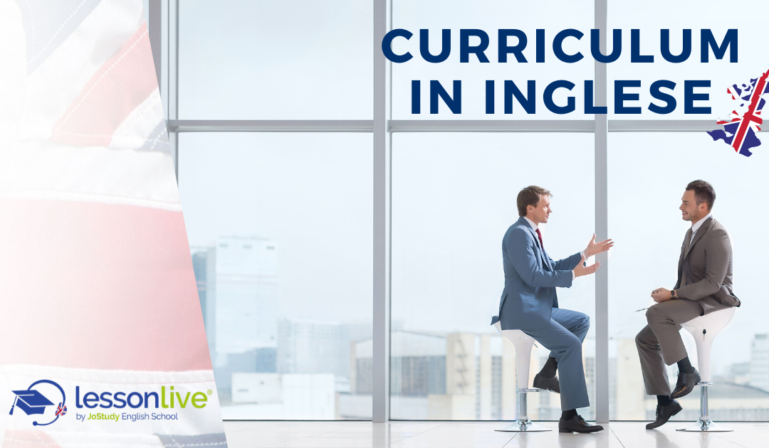 Curriculum in inglese: come creare un curriculum inglese perfetto