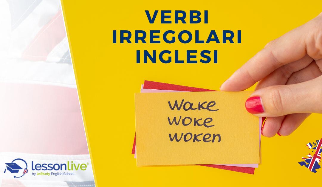 Verbi irregolari inglesi, come imparare facilmente ad usarli